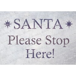 Santa Please Stop Here Stencil - A5
